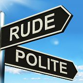 Rude Polite Signpost Meaning Ill Mannered Or Respectful poster
