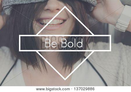 Be Bold Courage Leader Lifestyle Smart Unique Concept