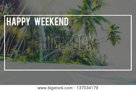 Happy Weekend Relaxation Freetime Concept