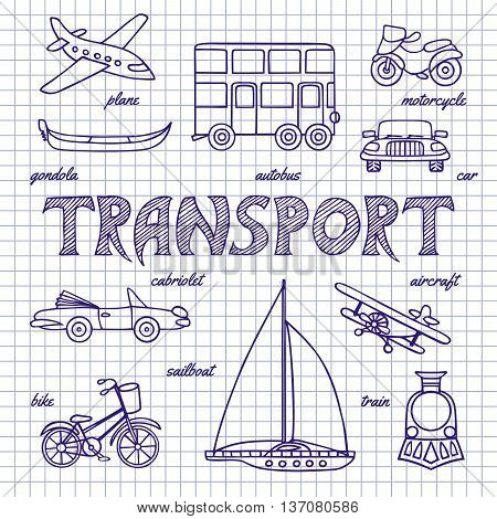 Set of sketches transportation. Air, water and land transport. Linear sketches on the notebook sheet. Planes, cars, ships hand-drawn in Doodle style. Vector illustration.