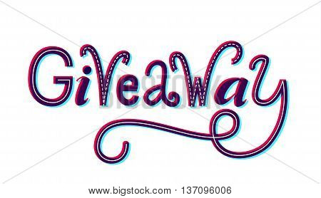 Giveaway word. Custom doodle typography isolated on white  background. Ruffle banner for social media contests