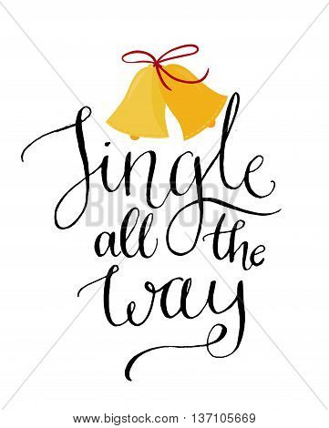 Jingle all the way. Christmas inspirational quote. Calligraphy for greeting cards, vector lettering.