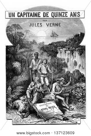 Extraordinary Journeys of a Captain of Fifteen Years, by Jules Verne, from the collection of J. Hetzel. From Jules Verne Dick Sand, a 15-Year Old Captain Book, vintage engraving, 1878.