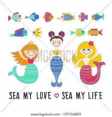 Vector set of sea life. Mermaid cartoon girls fish. Sea my love. Hand drawn flat mermaid with doodle ornament. Isolated.
