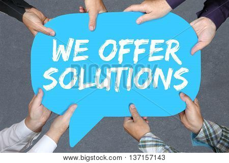 Group Of People Holding We Offer Solutions Solution For Problem Business Concept Success Help