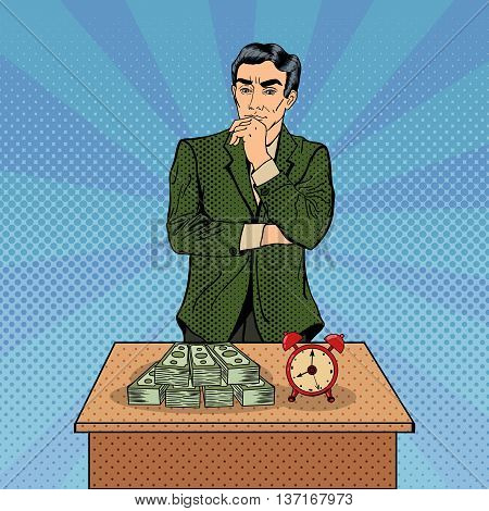Uncertain Businessman Standing at the Table with Alarm Clock and Money. Pop Art. Vector illustration