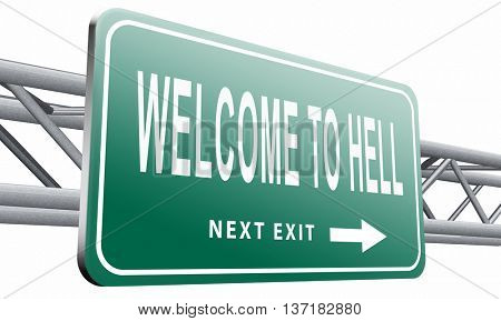 welcome to hell evil sinner go to the devil disaster, 3D illustration on white background