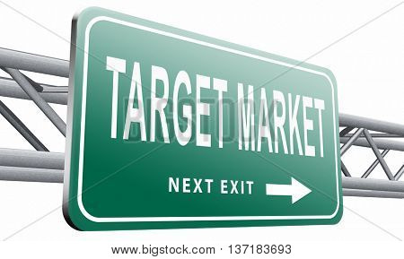 Target market business targeting for niche marketing strategy, road sign billboard, 3D illustration, isolated on white background