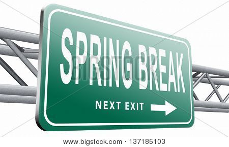 spring break holliday or school vacation, road sign billboard, 3D illustration, isolated on white background