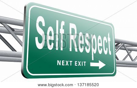 Self respect or dignity self esteem or respect confidence and pride, road sign billboard, 3D illustration, isolated on white background