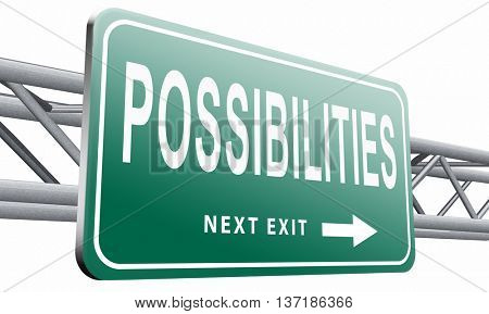 possibilities and opportunities alternatives achievement road sign billboard, 3D illustration, isolated on white background