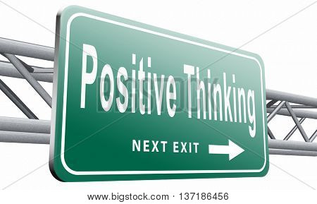 Positive thinking, being an optimist and think positive. Having a positivity attitude that leads to a happy optimistic life and mental health, 3D illustration, isolated on white background