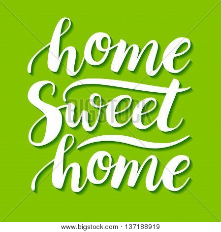 Home Sweet Home. Vector conceptual handwritten phrase. Calligraphic quote. Vector illustration for housewarming posters banners cards
