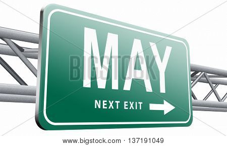May to next month of the year spring event calendar, road sign billboard, 3D illustration isolated on white background.