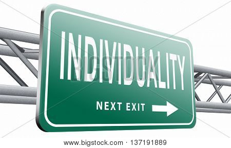 Individuality stand out from crowd and being different, having a unique personality be one of a kind. Personal development and existence, road sign billboard, 3D illustration isolated on white