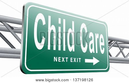 Child care in daycare or creche by nanny or au pair parenting or babysitting protection against abuse, road sign billboard, 3D illustration isolated on white.