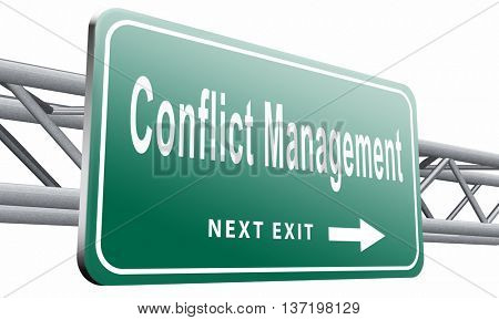 Conflict management, conflicts in business at work or between couple with different interest solve the problem and find resolution, road sign billboard, 3D illustration isolated on white.