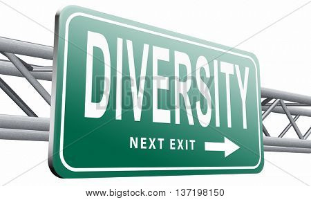 Diversity towards diversification in culture ethnic social age gender genetics political issues, road sign billboard, 3D illustration isolated on white.