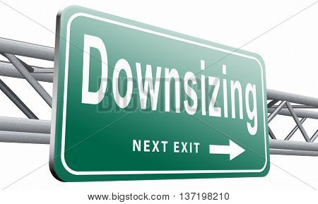 Downsizing firing workers jobs cuts job loss reorganization crisis recession, road sign billboard, 3D illustration isolated on white.