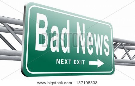 Bad news sign, negative unpleasant message or a catastrophe. 3D illustration, isolated on white