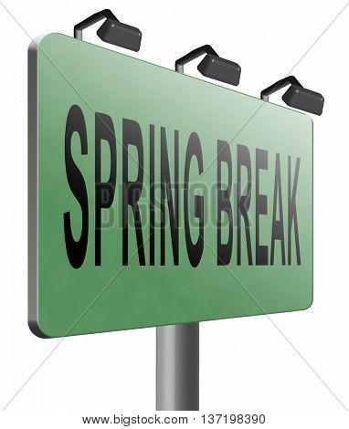 spring break holliday or school vacation, road sign billboard, 3D illustration,