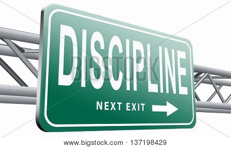 Discipline order and self control motivation road sign billboard, 3D illustration isolated on white.