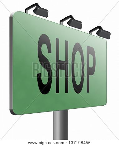 Shop now sign go to the online webshop road sign, internet web shopping billboard, 3D illustration, isolated on white