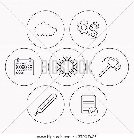 Cloud, sun and thermometer icons. Hammer linear sign. Check file, calendar and cogwheel icons. Vector