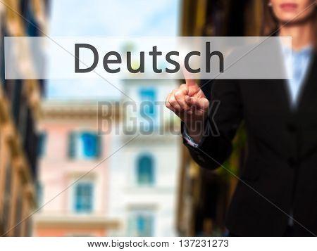 Deutsh (german In German) - Business Woman Point Finger On Push Touch Screen And Pressing Digital Vi