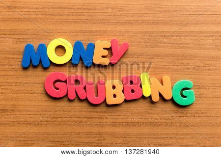 Money Grubbing Colorful Word