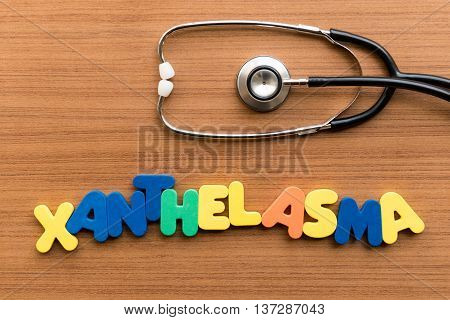 Xanthelasma Colorful Word With Stethoscope