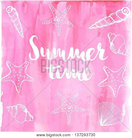 Phrase Summer Time on pink background. Lettering inscription with shells, starfish and corals on watercolor background. Vector illustration.