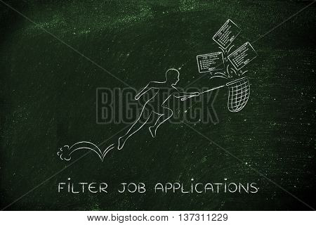 Man With Net Handling A Group Of Falling Job Offers, Filter Applications