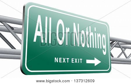All or nothing 100% give everything dedication 3D illustration isolated on white