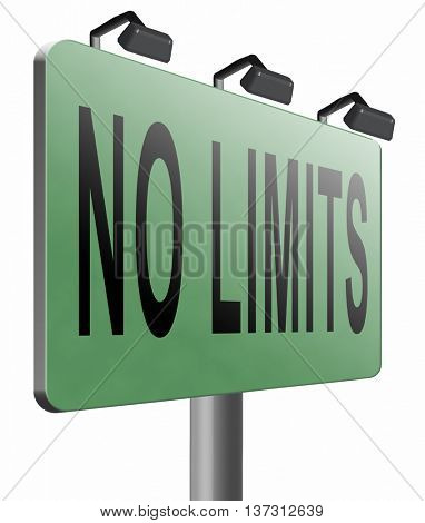 no limits or boundaries unlimited and without restrictions road sign billboard, 3D illustration, isolated, on white