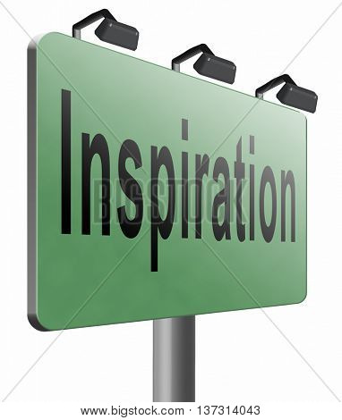 Inspiration get inspired be creative create and invent brainstorm and inspire, search and find inspirations, road sign billboard, 3D illustration, isolated, on white