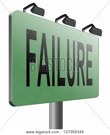 failure fail exam or attempt can be bad especially when failing an important job task or in your study failing an exam. You feel frustrated and being a looser 3D illustration isolated on white