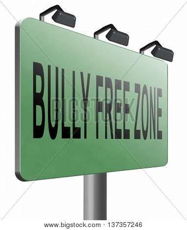 Bully free zone, Stop bullying at school or at work stopping or online. 3D illustration, isolated, on white