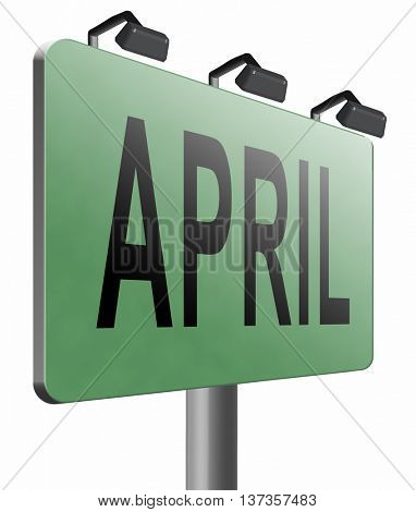 april spring month event calendar, roas sign billboard.  3D illustration, isolated,on white