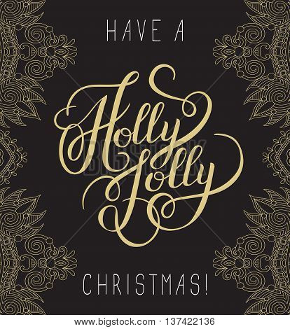 original gold have a holly jolly christmas hand written phrase, calligraphy vector illustration