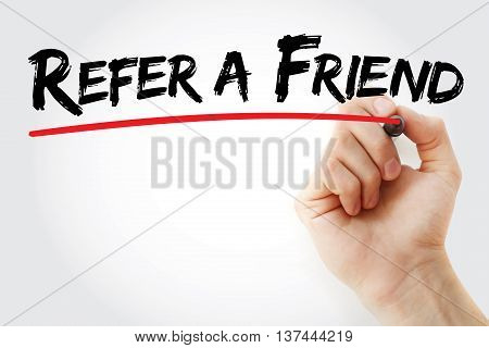 Hand writing Refer a Friend with marker business concept background