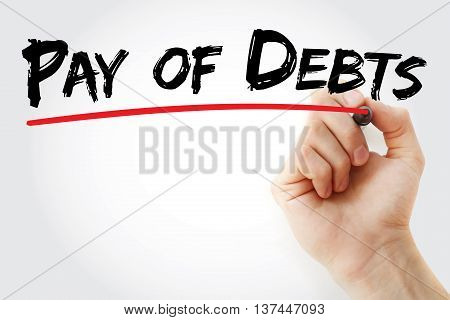 Hand Writing Pay Of Debts With Marker