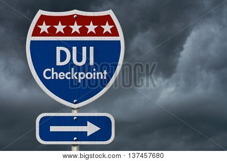 American DUI Checkpoint Highway Road Sign Red White and Blue American Highway Sign with words DUI Checkpoint with stormy sky background, 3D Illustration