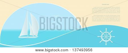 Marine background with yacht and space for text. Travel banner with the ship's helm and abstract wave. Vector illustration.