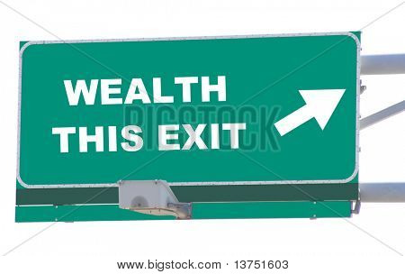 Exit sign concepts wealth this exit isolated