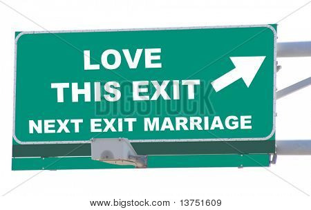 Exit sign concepts love this exit with marriage coming up isolated
