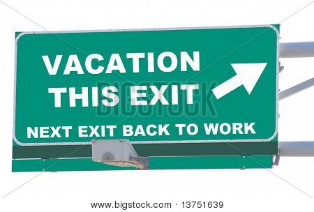 Exit sign concepts vacation this exit isolated
