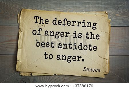 Quote of the Roman philosopher Seneca (4 BC-65 AD). The deferring of anger is the best antidote to anger.