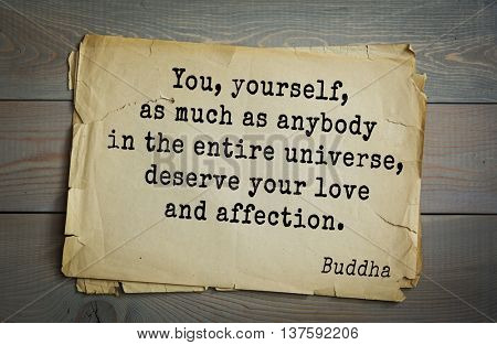 Buddha quote on old paper background. You, yourself, as much as anybody in the entire universe, deserve your love and affection.