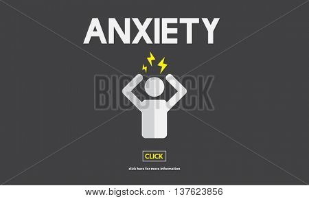 Anxiety Angst Disorder Stress Tension Concept